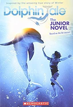 Dolphin Tale: The Junior Novel 9780545348423