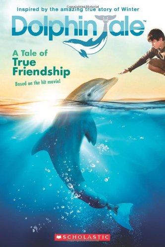 Dolphin Tale: A Tale of True Friendship 9780545348416