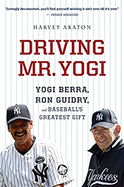 Driving Mr. Yogi: Yogi Berra, Ron Guidry, and Baseball's Greatest Gift 9780544002272