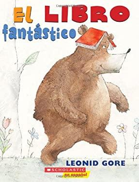 El Libro Fantastico = The Wonderful Book 9780545314381
