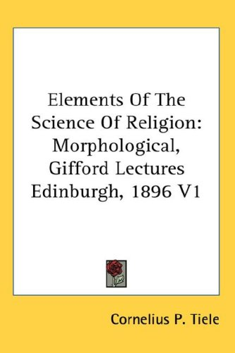 Elements Of The Science Of Religion Morphological Gifford Lectures Edinburgh 1896 V1