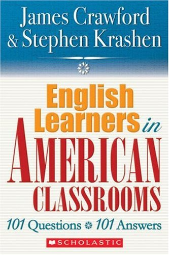 English Learners in American Classrooms: 101 Questions, 101 Answers 9780545005197