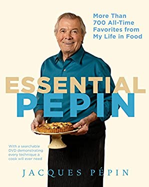 Essential Pepin: More Than 700 All-Time Favorites from My Life in Food [With DVD] 9780547232799