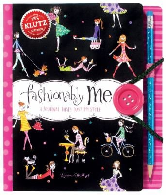 Klutz Fashionably Me a Journal That's Just My Style Book Kit