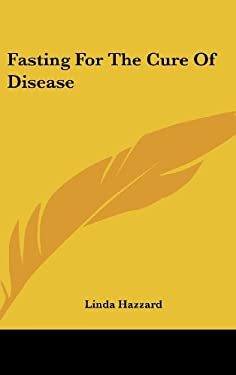 Fasting for the Cure of Disease 9780548203804