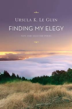 Finding My Elegy: New and Selected Poems 9780547858203