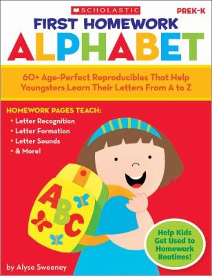 First Homework: Alphabet, PreK-K: 60+ Age-Perfect Reproducibles That Help Youngsters Learn Their Letters from A to Z 9780545150422