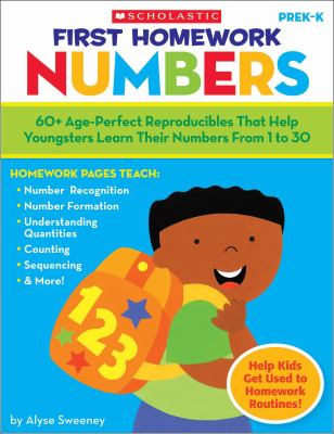 First Homework: Numbers, PreK-K: 60+ Age-Perfect Reproducibles That Help Youngsters Learn Their Numbers from 1 to 30 9780545150439