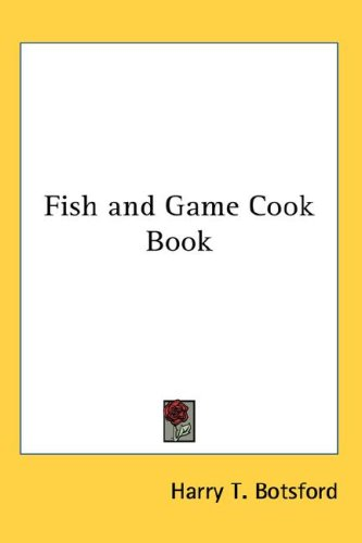 Fish and Game Cook Book