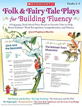 Folk & Fairy Tale Plays for Building Fluency: 8 Engaging, Read-Aloud Plays Based on Favorite Tales to Help Boost Students' Word Recognition, Comprehen 9780545174589