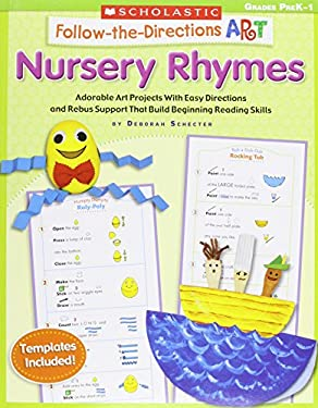 Follow-The-Directions Art: Nursery Rhymes, Grades PreK-1: Adorable Art Projects with Easy Directions and Rebus Support That Build Beginning Reading Sk