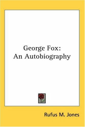 George Fox: An Autobiography 9780548091036