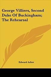George Villiers, Second Duke of Buckingham; The Rehearsal