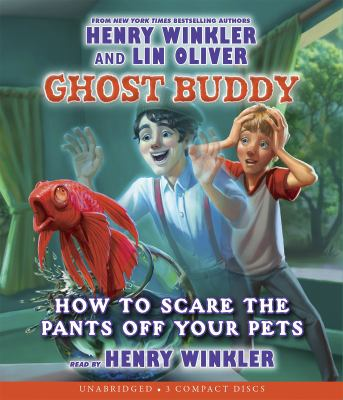Ghost Buddy #3: How to Scare the Pants Off Your Pets - Audio 9780545497701