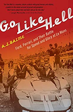 Go Like Hell: Ford, Ferrari, and Their Battle for Speed and Glory at Le Mans 9780547336053