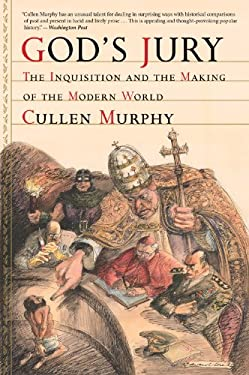 God's Jury: The Inquisition and the Making of the Modern World 9780547844589