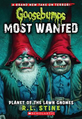 Goosebumps Most Wanted #1: Planet of the Lawn Gnomes 9780545417983
