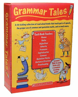 Grammar Tales Box Set: A Rib-Tickling Collection of Read-Aloud Books That Teach 10 Essential Rules of Usage and Mechanics 9780545067706