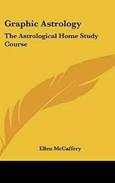 Graphic Astrology: The Astrological Home Study Course 9780548080450