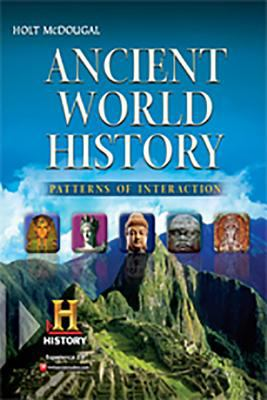 Holt McDougal World History: Patterns of Interaction: Student Edition Ancient 2012