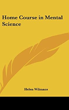 Home Course in Mental Science 9780548003879