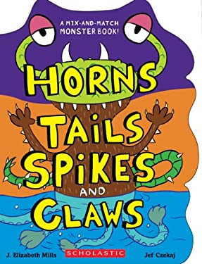 Horns, Tails, Spikes, and Claws 9780545393850