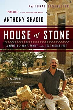 House of Stone: A Memoir of Home, Family, and a Lost Middle East 9780544002197