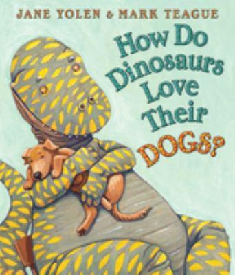 How Do Dinosaurs Love Their Dogs? 9780545153522