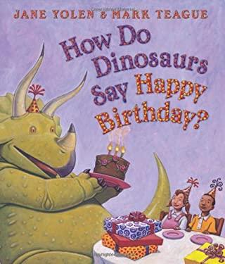 How Do Dinosaurs Say Happy Birthday?