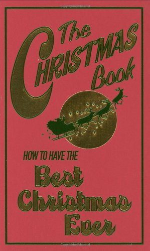 The Christmas Book: How to Have the Best Christmas Ever 9780545159807