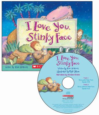 I Love You, Stinky Face [With Paperback Book] 9780545119443