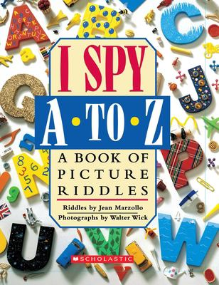 I Spy A to Z: A Book of Picture Riddles 9780545107822