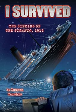 I Survived the Sinking of the Titanic, 1912 9780545206877