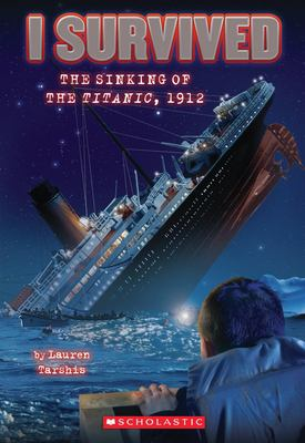 I Survived the Sinking of the Titanic, 1912 9780545206945