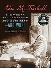 Ida M. Tarbell: The Woman Who Challenged Big Business--and Won! 22139775