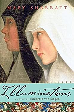Illuminations: A Novel of Hildegard Von Bingen 9780547567846