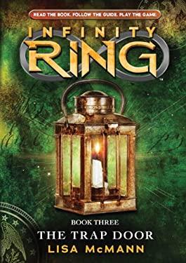 Infinity Ring Book 3: The Trap Door (Rlb)