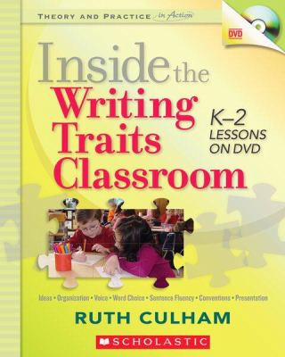 Inside the Writing Traits Classroom: K-2 Lessons on DVD [With DVD] 9780545046398