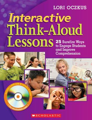 Interactive Think-Aloud Lessons: 25 Surefire Ways to Engage Students and Improve Comprehension 9780545102797