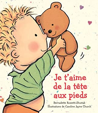 Je T'Aime de La Tete Aux Pieds 9780545992060