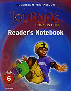Journeys: Common Core Reader's Notebook Consumable Grade 6