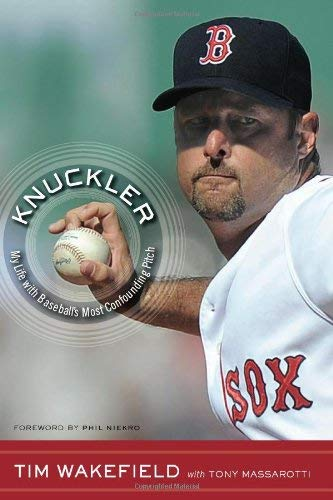 Knuckler: My Life with Baseball's Most Confounding Pitch 9780547517698