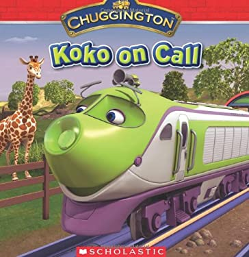 Chuggington: Koko on Call 9780545266338