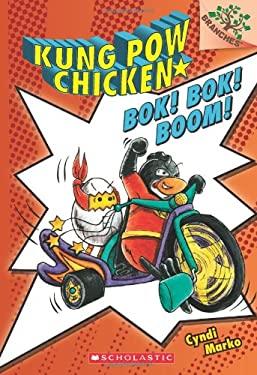 Bok! Bok! Boom!: A Branches Book (Kung Pow Chicken #2) by Cyndi Marko