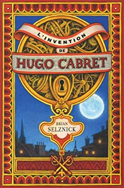 L'Invention de Hugo Cabret = The Invention of Hugo Cabret 9780545988162