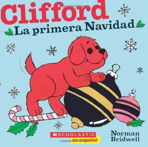 Clifford: La Primera Navidad: (Spanish Language Edition of Clifford's First Christmas) 9780545238472