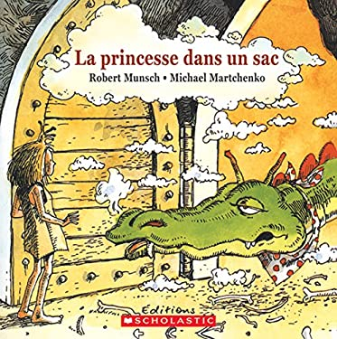 La Princesse Dans un Sac = Paper Bag Princess 9780545991186