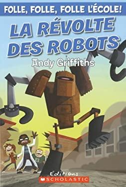 La Revolte Des Robots 9780545981897