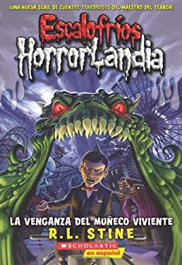 La Venganza del Muneco Viviente = Revenge of the Living Dummy 9780545128322