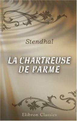 La chartreuse de Parme (French Edition)